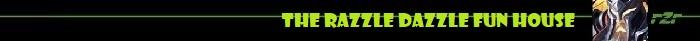The Razzle Dazzle Fun House